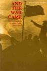 Image for And the War Came : The North and the Secession Crisis, 1860-1861