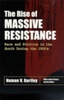 Image for The Rise of Massive Resistance : Race and Politics in the South During the 1950's