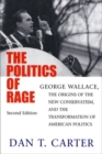 Image for The Politics of Rage : George Wallace, the Origins of the New Conservatism, and the Transformation of American Politics