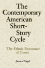 Image for The Contemporary American Short-Story Cycle : The Ethnic Resonance of Genre