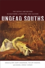 Image for Undead souths  : the gothic and beyond in southern literature and culture