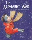 Image for The Alphabet War : A Story of Dyslexia