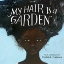 Image for My hair is a garden