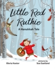 Image for Little Red Ruthie : A Hanukkah Tale
