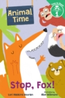 Image for Stop, Fox! (Animal Time: Time to Read, Level 1)