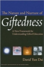 Image for The nature and nurture of giftedness  : a new framework for understanding gifted education
