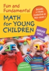 Image for Fun and Fundamental Math for Young Children : Building a Strong Foundation in PreK-Grade 2