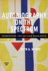 Image for Autobiography on the Spectrum : Disrupting the Autism Narrative