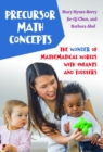 Image for Precursor Math Concepts : The Wonder of Mathematical Worlds With Infants and Toddlers