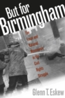 Image for But for Birmingham : The Local and National Movements in the Civil Rights Struggle