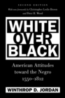 Image for White over black  : American attitudes toward the Negro, 1550-1812