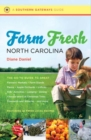 Image for Farm fresh North Carolina  : the go-to guide to great farmers' markets, farm stands, farms, apple orchards, U-picks, kids' activities, lodging, dining, choose-and-cut Christmas trees, vineyards and w