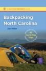 Image for Backpacking North Carolina  : the definitive guide to 43 can't-miss trips from mountains to sea