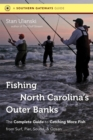 Image for Fishing North Carolina's Outer Banks : The Complete Guide to Catching More Fish from Surf, Pier, Sound, and Ocean