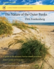 Image for The Nature of the Outer Banks : Environmental Processes, Field Sites, and Development Issues, Corolla to Ocracoke