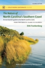 Image for The Nature of North Carolina's Southern Coast : Barrier Islands, Coastal Waters, and Wetlands