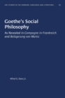"""Image for Goethe's Social Philosophy : As Revealed in """"Campagne in Frankreich"""" and """"Belagerung von Mainz"""
