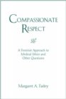 Image for Compassionate Respect : A Christian Feminist Approach to Medical Ethics