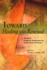 Image for Toward Healing and Renewal : The 2012 Symposium on the Sexual Abuse of Minors Held at the Pontifical Gregorian University