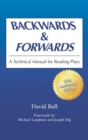 Image for Backwards and forwards  : a technical manual for reading plays