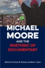 Image for Michael Moore and the Rhetoric of Documentary