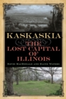 Image for Kaskaskia : The Lost Capital of Illinois