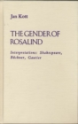 Image for The Gender of Rosalind : Interpretations: Shakespeare, Buchner, Gautier