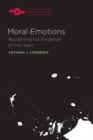 Image for Moral emotions  : reclaiming the evidence of the heart