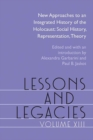 Image for Lessons and Legacies XIII : New Approaches to an Integrated History of the Holocaust: Social History, Representation, Theory