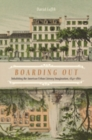 Image for Boarding out: inhabiting the American urban literary imagination, 1840-1860