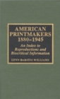 Image for American Printmakers, 1880-1945 : An Index to Reproductions and Biocritical Information
