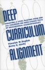 Image for Deep curriculum alignment  : creating a level playing field for all children on high-stakes tests of educational accountability