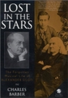 Image for Lost in the stars  : the forgotten musical career of Alexander Siloti