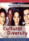 Image for Cultural diversity  : conflicts and challenges: the ultimate teen guide