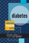 Image for Diabetes : The Ultimate Teen Guide, It Happened to Me Series