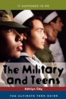 Image for The Military and Teens : The Ultimate Teen Guide