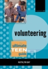 Image for Volunteering  : the ultimate teen guide