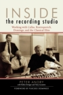 Image for Inside the Recording Studio : Working with Callas, Rostropovich, Domingo, and the Classical Elite