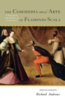 Image for The Commedia dell'Arte of Flaminio Scala : A Translation and Analysis of 30 Scenarios