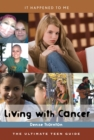 Image for Living with cancer: the ultimate teen guide : no. 30