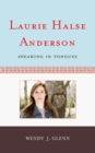 Image for Laurie Halse Anderson: speaking in tongues : no. 36