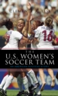 Image for The U.S. Women's Soccer Team: an American success story