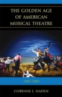 Image for The golden age of American musical theatre: 1943-1965