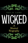 Image for Wicked  : a musical biography