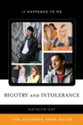 Image for Bigotry and intolerance: the ultimate teen guide : no. 35