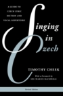 Image for Singing in Czech  : a guide to Czech lyric diction and vocal repertoire