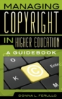 Image for Managing copyright in higher education  : a guidebook