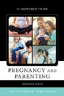 Image for Pregnancy and Parenting : The Ultimate Teen Guide