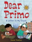 Image for Dear Primo  : a letter to my cousin