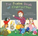Image for The twelve days of kindergarten  : a counting book
